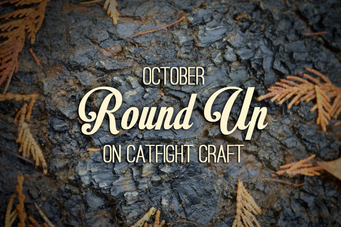 Catfight Craft Round Up October 2015