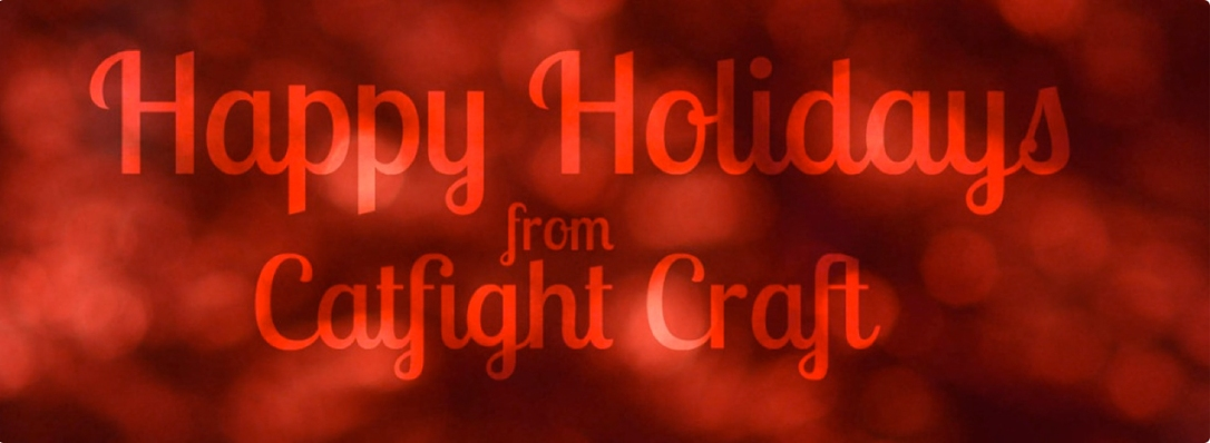 Happy Holidays from Catfight Craft 2016 feature