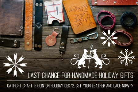 Last Chance for Handmade Holiday Gifts by Catfight Craft
